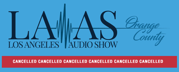 Los Angeles Audio Show Cancelled!!!