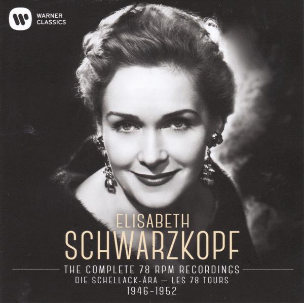A Vocal Lover's Dream: Schwarzkopf on 78s