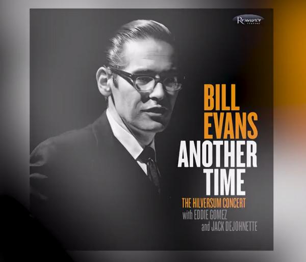 Bill Evans, <I>Another Time: The Hilversum Concert</I>