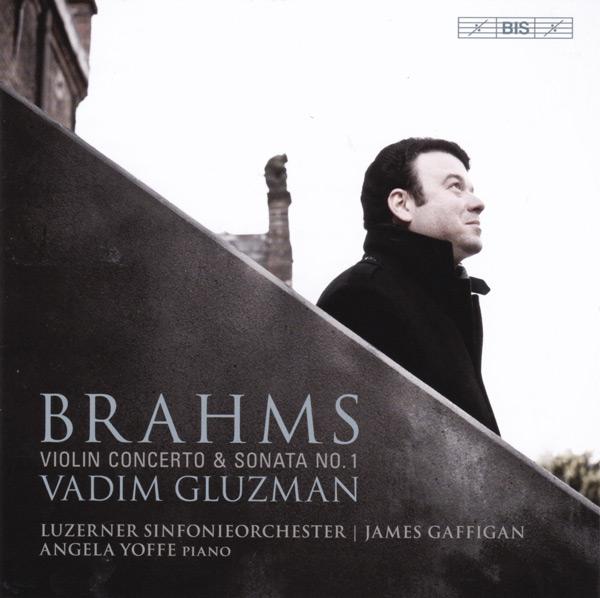 Vadim Gluzman's Consummate Brahms