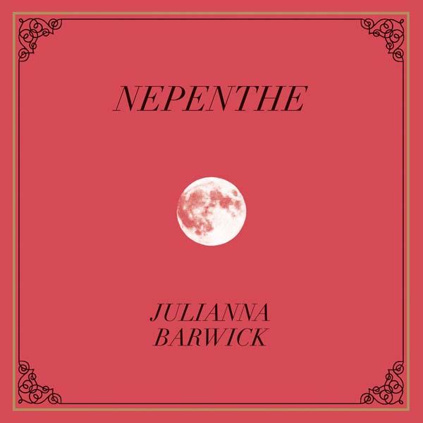 Now Playing JuliannaBarwick_Nepenthe