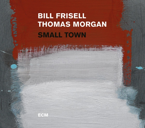 Image result for bill frisell small town ecm