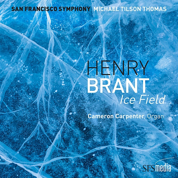 Recording of August 2019: Henry Brant: Ice Field